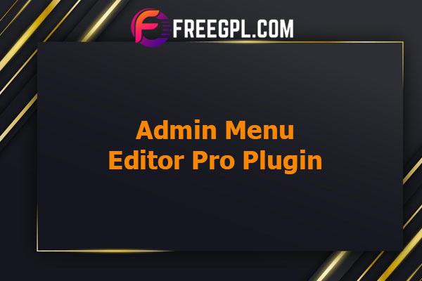 Admin Menu Editor Pro - WordPress Plugin Nulled Download Free