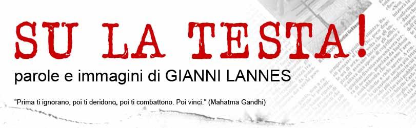 Su la testa - Gianni Lannes