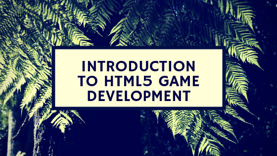 Introduction To HTML5 Game Development