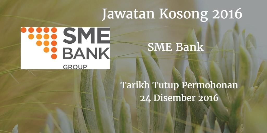 Jawatan Kosong SME Bank 24 Disember 2016