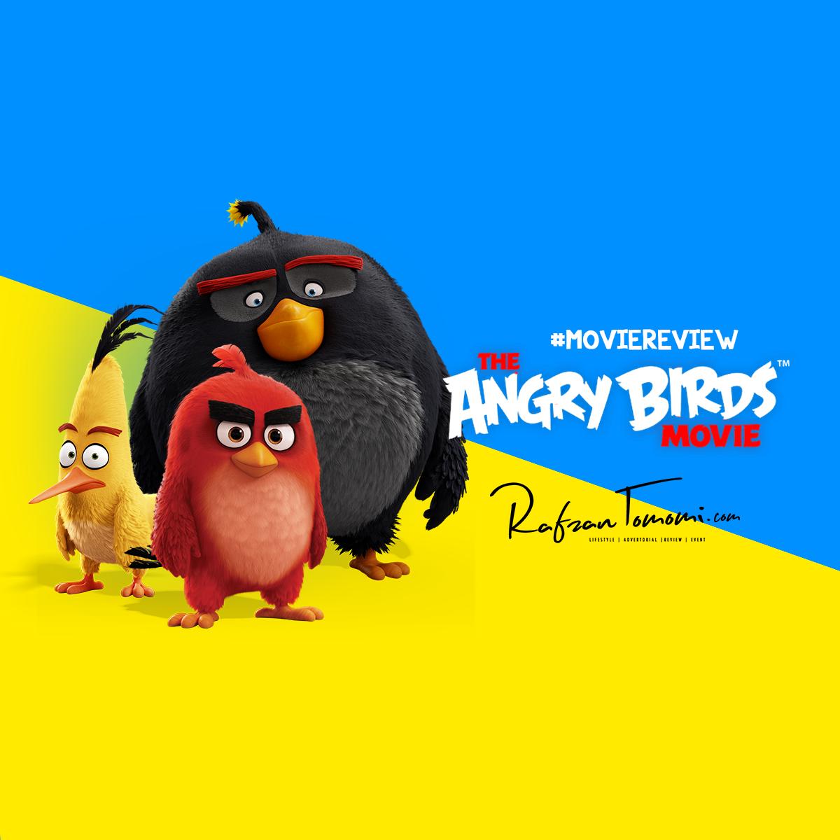 #MovieReview - The Angry Birds Movie - RAFZANTOMOMI.COM