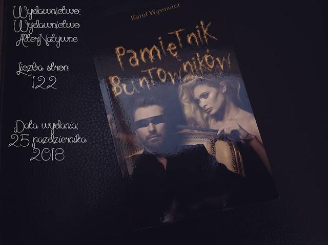 """""""Pamiętnik buntowników"""" Karol Wąsowicz"""