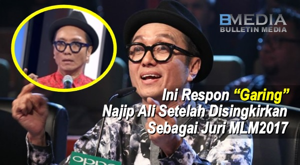 Ini Respon Najip Ali Setelah Disingkirkan Sebagai Juri MLM2017 Kerana Persenda PM Malaysia