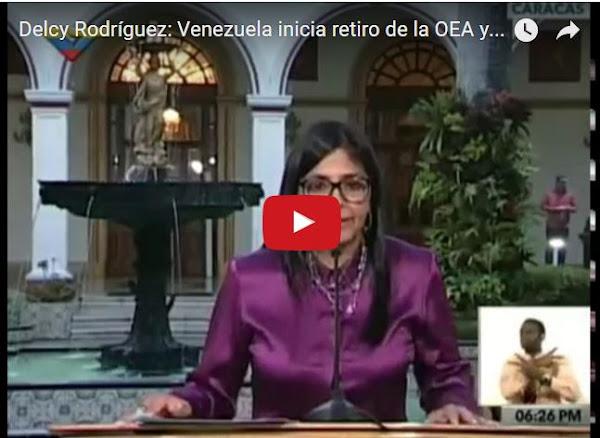 Delcy anuncia el retiro definitivo de Venezuela de la OEA