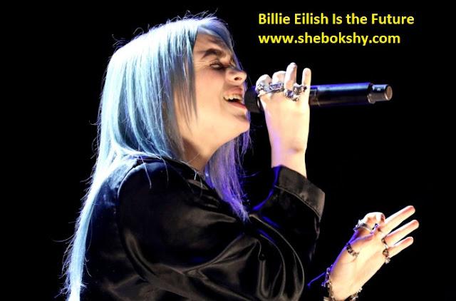 Billie Eilish Is the Future , billie eilish when we all fall asleep where do we go