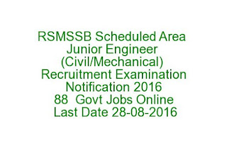 RSMSSB Scheduled Area Junior Engineer (Civil-Mechanical) Recruitment Examination Notification 2016 88 Govt Jobs Online Last Date 27-08-2016