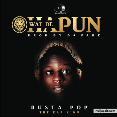 MUSIC: Busta Pop - Wat De Hapun