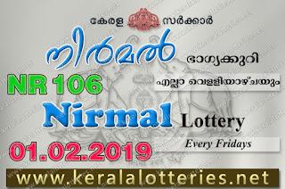 """KeralaLotteries.net, """"kerala lottery result 01 02 2019 nirmal nr 106"""", nirmal today result : 01-02-2019 nirmal lottery nr-106, kerala lottery result 1-2-2019, nirmal lottery results, kerala lottery result today nirmal, nirmal lottery result, kerala lottery result nirmal today, kerala lottery nirmal today result, nirmal kerala lottery result, nirmal lottery nr.106 results 01-02-2019, nirmal lottery nr 106, live nirmal lottery nr-106, nirmal lottery, kerala lottery today result nirmal, nirmal lottery (nr-106) 1/2/2019, today nirmal lottery result, nirmal lottery today result, nirmal lottery results today, today kerala lottery result nirmal, kerala lottery results today nirmal 1 2 19, nirmal lottery today, today lottery result nirmal 1-2-19, nirmal lottery result today 1.2.2019, nirmal lottery today, today lottery result nirmal 01-02-19, nirmal lottery result today 1.2.2019, kerala lottery result live, kerala lottery bumper result, kerala lottery result yesterday, kerala lottery result today, kerala online lottery results, kerala lottery draw, kerala lottery results, kerala state lottery today, kerala lottare, kerala lottery result, lottery today, kerala lottery today draw result, kerala lottery online purchase, kerala lottery, kl result,  yesterday lottery results, lotteries results, keralalotteries, kerala lottery, keralalotteryresult, kerala lottery result, kerala lottery result live, kerala lottery today, kerala lottery result today, kerala lottery results today, today kerala lottery result, kerala lottery ticket pictures, kerala samsthana bhagyakuri"""