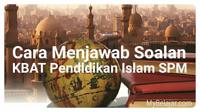 Cara Menjawab Soalan KBAT Pendidikan Islam SPM