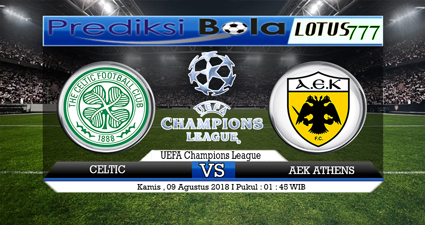PREDIKSI CELTIC VS AEK ATHENS 09 AGUSTUS 2018