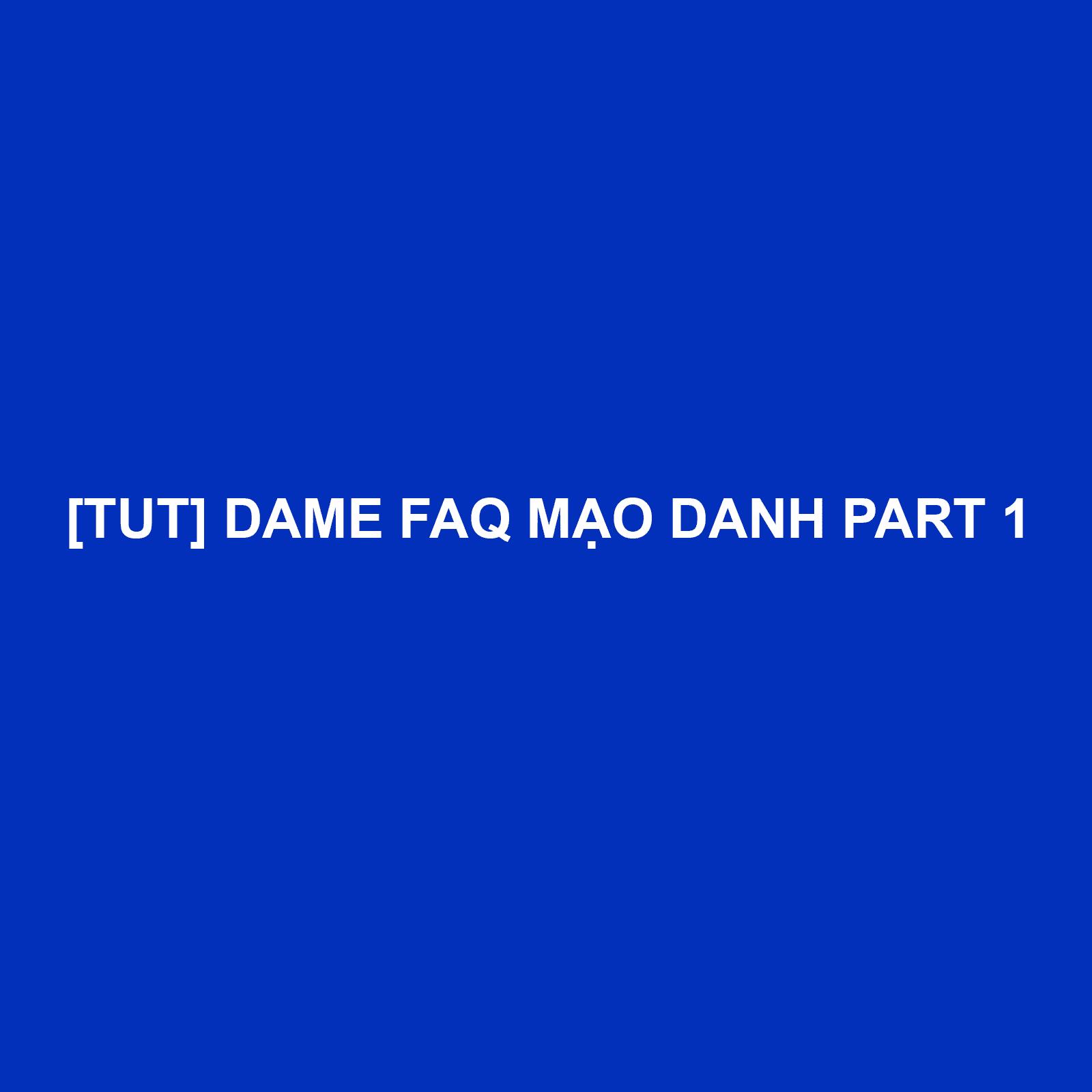 tut-dame-faq-md-part-1,-rip-faq-md-part-1,-report-faq-md-part-1,-huong-dan-cach-rip-nich-faq-md-part-1,-cach-dame-faq-facebook,-faq-md-part-1