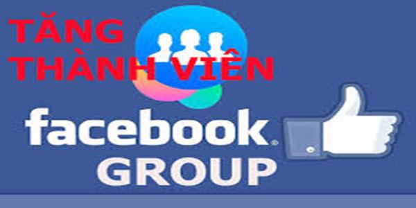 Tang thanh vien group facebook nhanh chong