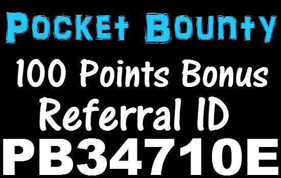 Pocket Bounty Referral ID (100 Points Bonus) March, April, May, June, July, August