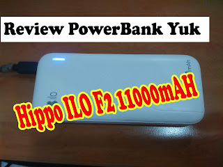 Review Yuk Power Bank Hippo ILO 11000mAH Power Bank Murah Tapi Gak Murahan