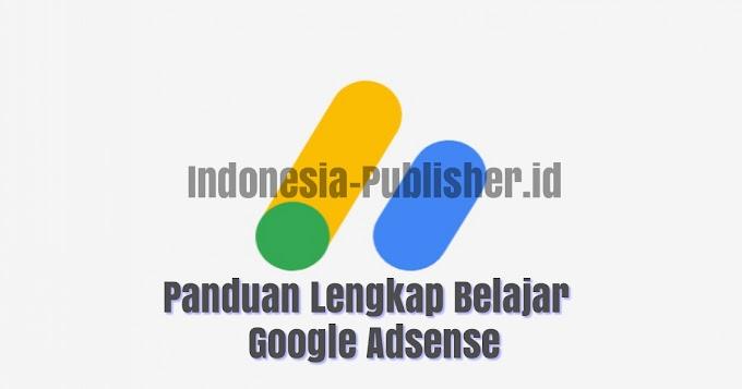 Panduan Belajar Google Adsense Bagi Pemula