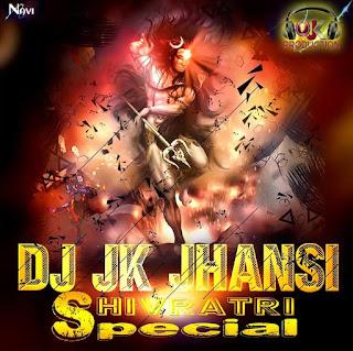 Maha-Shivratri-Special-Remix-DJ-JK-jhansi-indiandjremix-songs-mp3