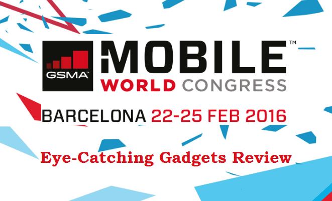 Eye-Catching Gadgets From the Mobile World Congress