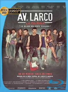 Av. Larco, La Película (2017) HD [1080p] Latino [GoogleDrive] SilvestreHD