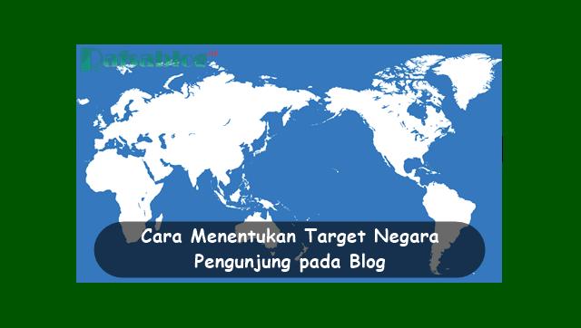 Cara Menentukan Target Negara Pengunjung Blog