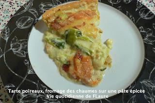 Vie quotidienne de FLaure: Tarte poireaux, fromage des chaumes sur une pâte épicée