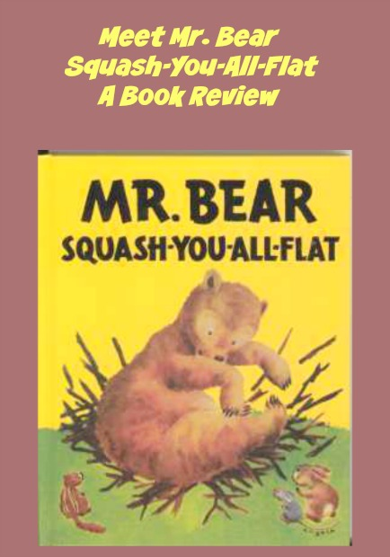 Meet Mr. Bear Squash-You-All-Flat: A Book Review