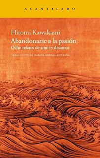 """""""Abandonarse a la pasión"""" - Hiromi Kawakami"""