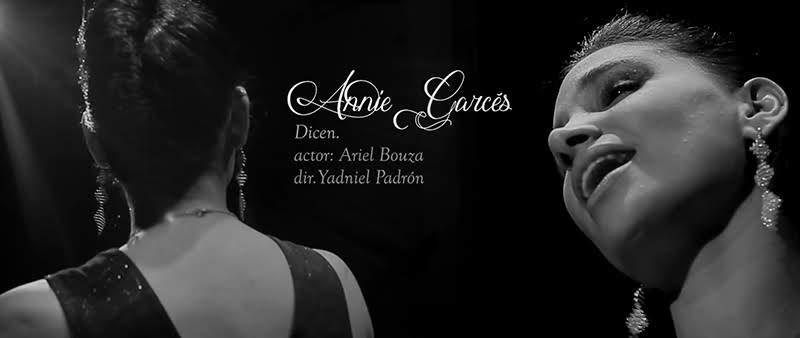 Annie Garcés - ¨Dicen¨ - Videoclip - Director: Yadniel Padrón. Portal Del Vídeo Clip Cubano - 01