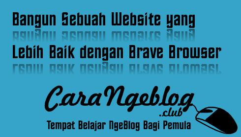Bangun Sebuah Website yang Lebih Baik dengan Brave Browser