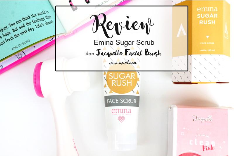 Review Emina Sugar Scrub and Jacquelle Facial Brush