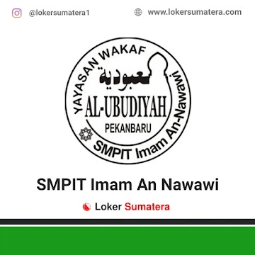 Lowongan Kerja Pekanbaru: SMPIT Imam An-Nawawi Mei 2021