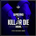 Dj Positivo - Kill Or Die (Afro House) [Download]