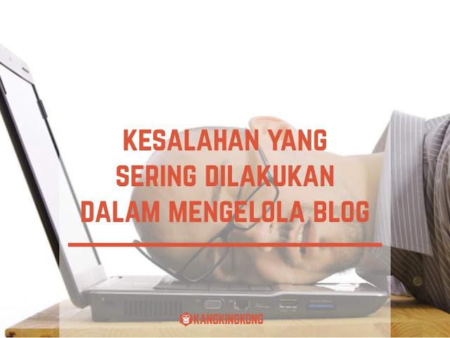Kesalahan Yang Sering Dilakukan Dalam Mengelola Blog