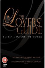The Lover's Guide – Better Orgasms for Women (2008)