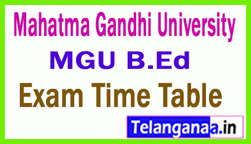 Mahatma Gandhi University MGU B.Ed Exam Time Table