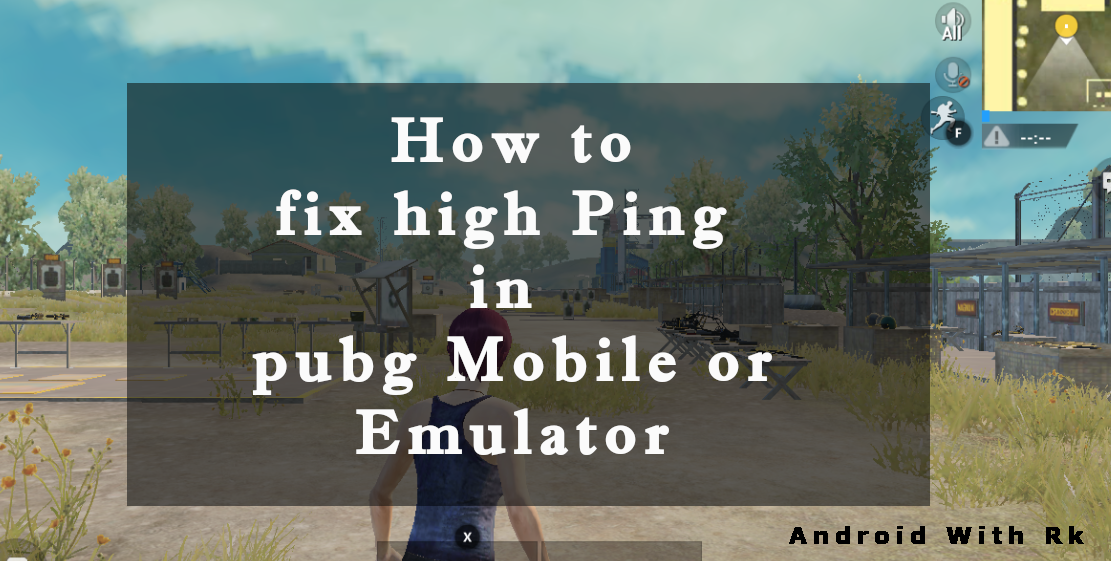 How to fix high ping in pubg mobile or emulator | Android with rk