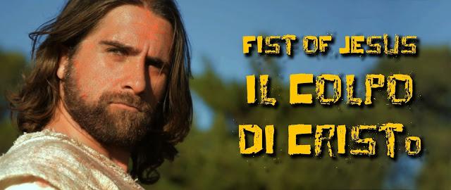Fist of Jesus: Il colpo di Cristo