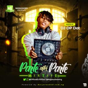 [Mixtape] DJ OP Dot – Parte After Parte Mix