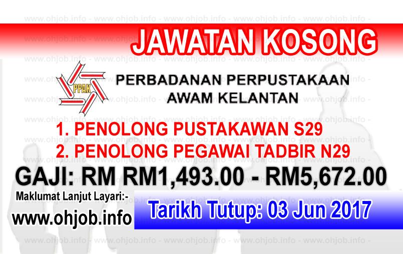 Jawatan Kosong Kerja Kosong PPAK - Perbadanan Perpustakaan Awam Kelantan logo www.ohjob.info jun 2017