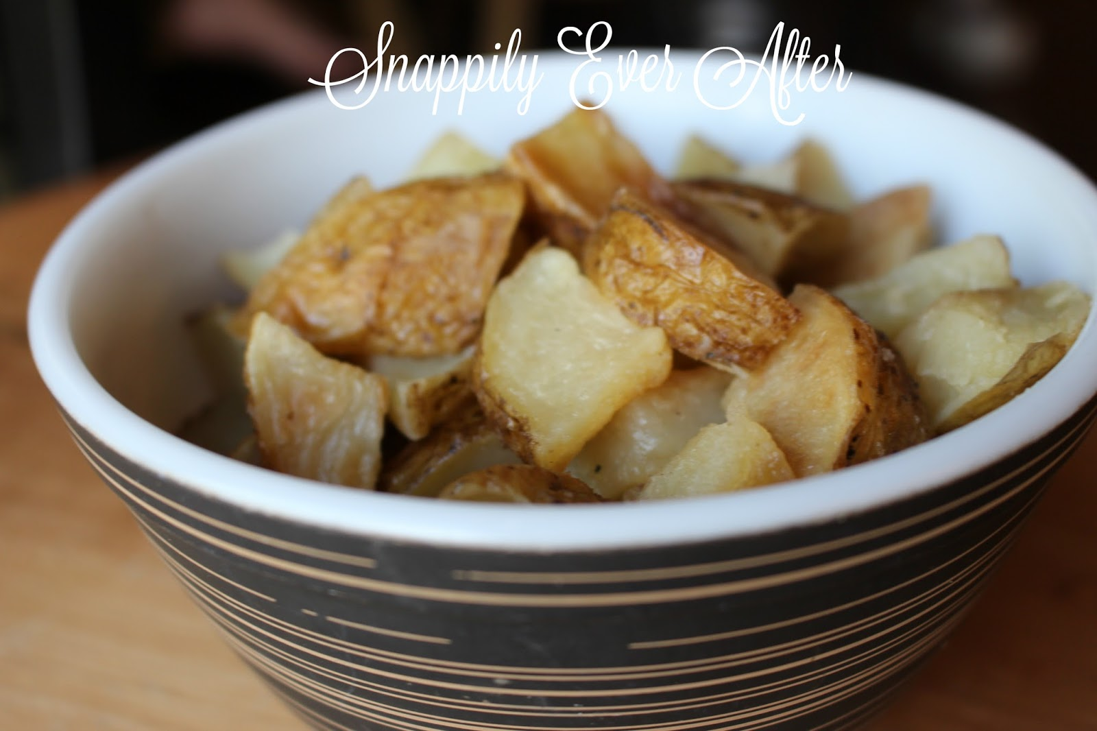 Snappily Ever After: Salt and Vinegar Roasted Potatoes