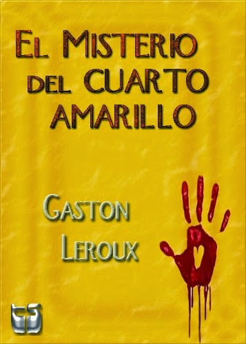 El Misterio Del Cuarto Amarillo, de Gaston Leroux