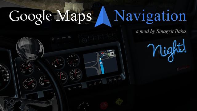 sinagrit baba ats mods, ats google maps navigation night version