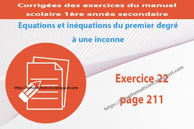 Exercice 22 page 211 - Equations et inéquations du premier degré à une inconnue