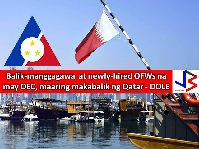 Suspension of deployment of overseas Filipino workers to Qatar is partially lifted.  This was announced by Department of Labor and Employment (DOLE) Secretary Silvestre Bello III in a press conference.  The suspension was lifted only for workers with Overseas Employment Certificates (OEC), direct hires, and those under the Balik Manggagawa system or returning employees.  It means that Filipino workers with existing contracts may now return to Qatar.