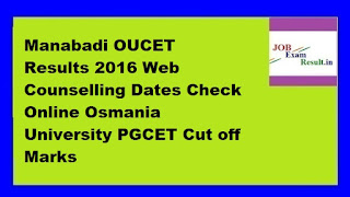 Manabadi OUCET Results 2016 Web Counselling Dates Check Online Osmania University PGCET Cut off Marks