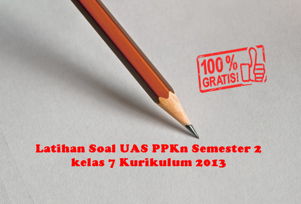 Latihan Soal UAS PPKn Semester 2 kelas 7 Kurikulum 2013