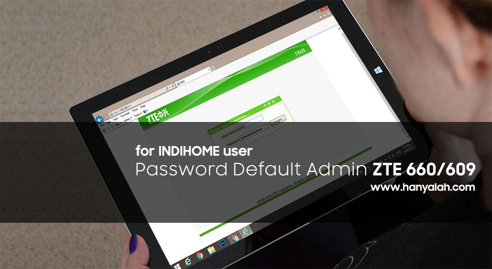 Password Admin ZTE F609/F660 Berubah Sendiri
