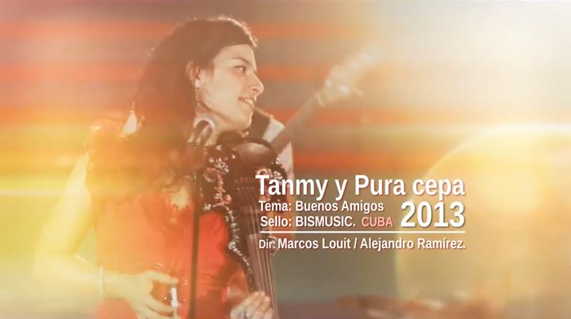 Tanmy y Pura cepa - ¨Buenos amigos¨ - Videoclip - Dirección: Marcos Louit - Alejandro Ramírez. Portal Del Vídeo Clip Cubano - 01