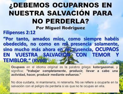 Ocupaos en vuestra salvación (Filipenses 2:12) – Miguel Rodriguez