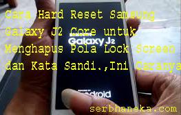 Cara Hard Reset Samsung Galaxy J2 Core untuk Menghapus Pola Lock Screen dan Kata Sandi.,Ini Caranya 1