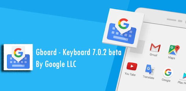 Gboard v7.0 Beta APK Update : App Got new Email auto-completion & Chinese and Korean Language Support